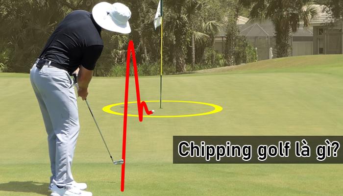 Chipping là gì? Phương pháp đánh chipping golf cho người mới