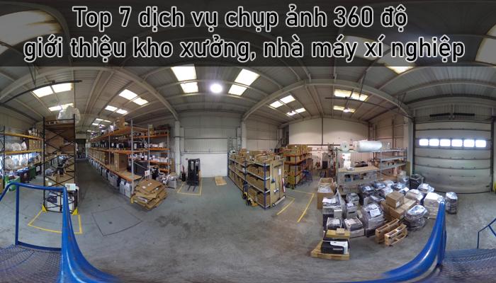 Top 7 dịch vụ chụp ảnh 360 độ giới thiệu kho xưởng, nhà máy xí nghiệp