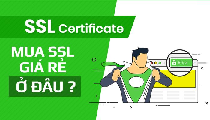 Mua SSL giá rẻ ở đâu? 10 Nhà cung cấp chứng chỉ số SSL uy tín
